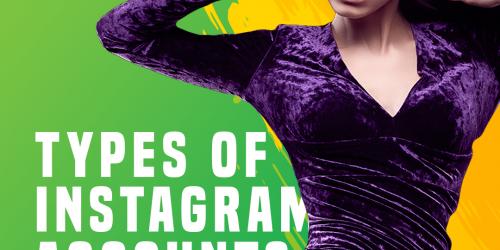 Types of Instagram accounts - Free Digital Markrting guide