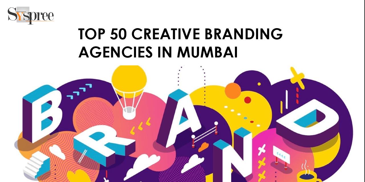 TOP 50 CREATIVE BRANDING AGENCIES IN MUMBAI BLOG