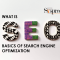 What is SEO- Basics of Search Engine Optimization Blog